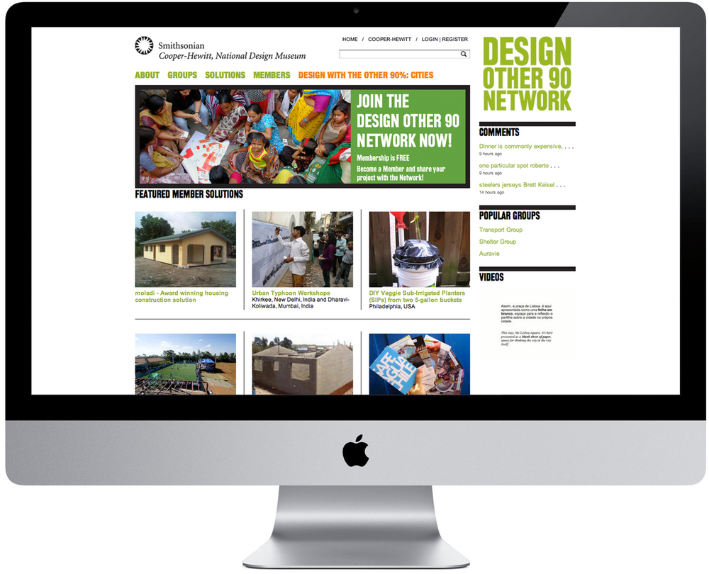 "The Smithsonian's Cooper-Hewitt National Design Museum envisioned the ""Design Other 90 Network"" as a resource for  crowd sourcing and sharing creative solutions to real world problems facing many different communities. With access to internet services expanding into marginalized communities, new users are encouraged to create personalized accounts, create topic-based groups around community challenges, and share solution stories that they experience locally so that they might help other communities from other regions."