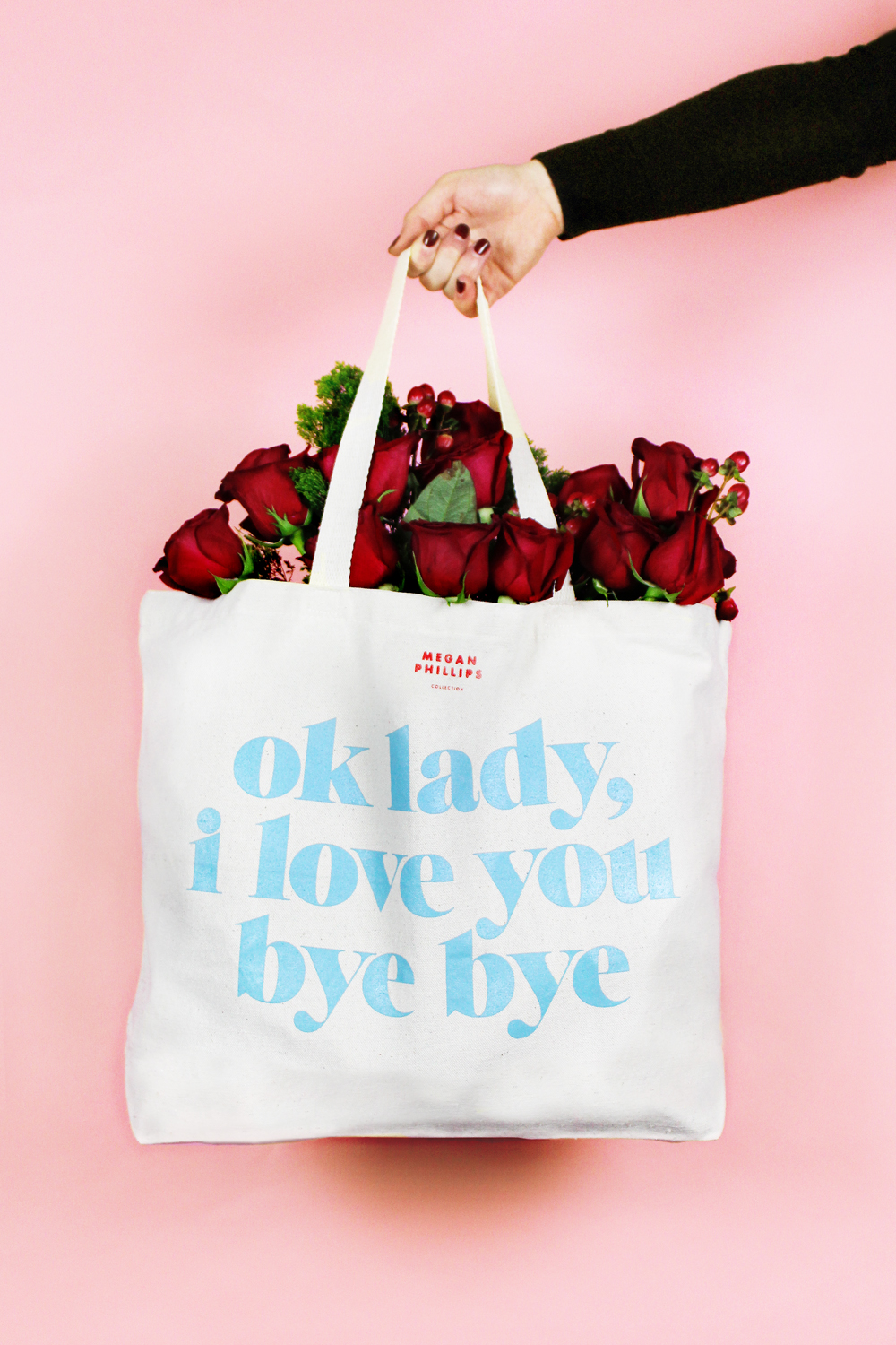 Ok Lady I Love You Bye Bye Tote Bag Megan Phillips Collection
