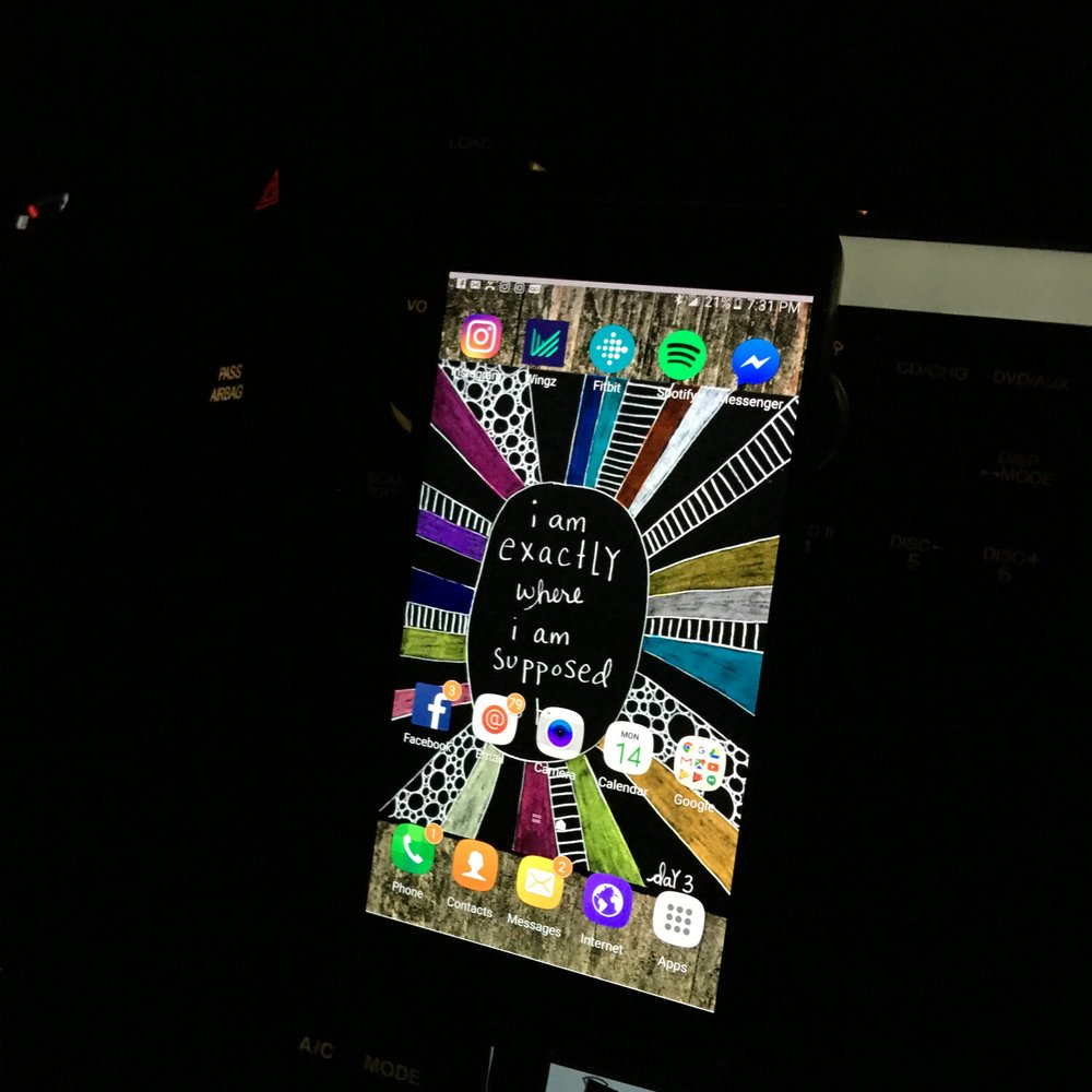 My art from The Mantra Project saved on Natalie's phone as her screensaver. Surreal + perfect.  I am exactly where I'm supposed to be.