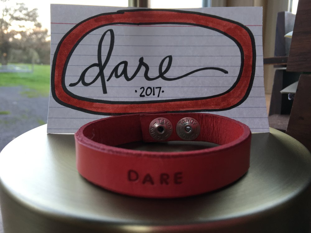 My word for the year: DARE (bracelet sent to me by my friend, Hilary)