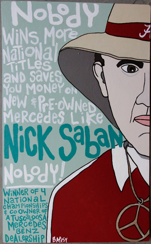 NICK SABAN MOTORS -  Paint on wood / 350   SOLD