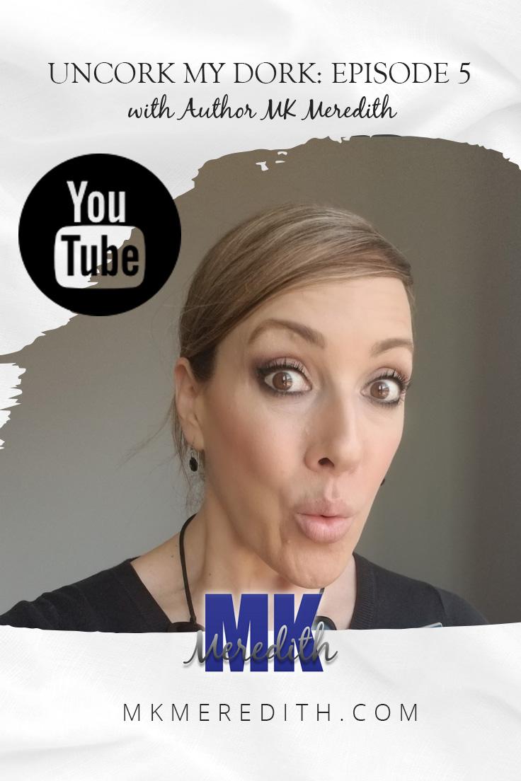 MK Meredith Uncork My Dork Episode 5.jpg