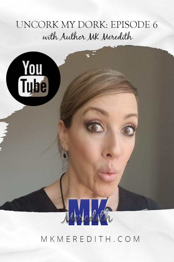 Mk Meredith Uncork My Dork Episode 6.jpg