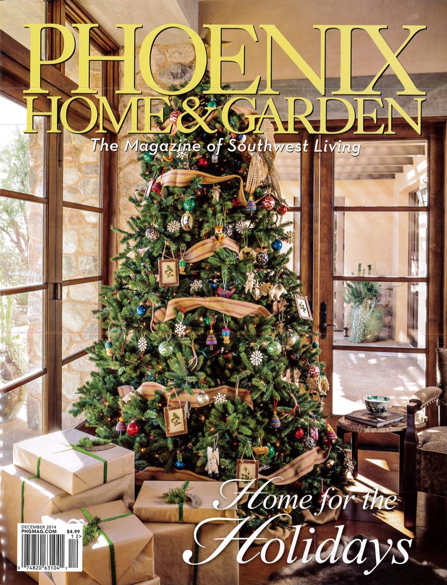 Home For The Holidays | Phoenix Home U0026 Garden   December 2014