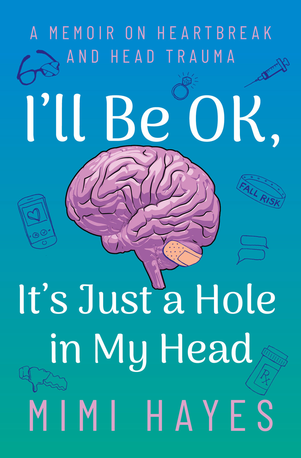 - I'll Be OK, It's Just a Hole in My Head (A Memoir On Heartbreak and Head Trauma)Published by Animal Media Group, 2018