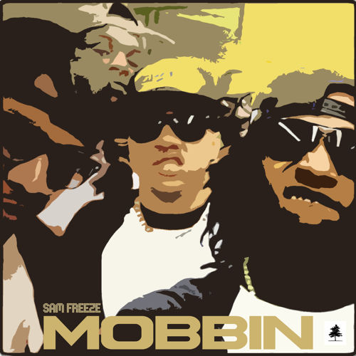 Sam Freeze - Mobbin Cover