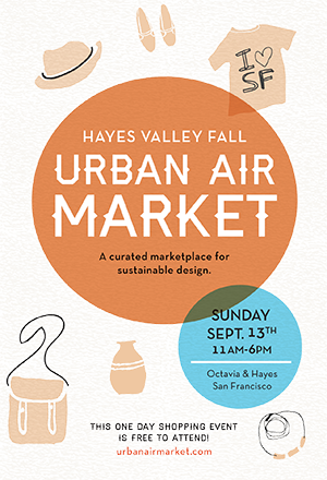 Join Us Sunday September 13th For   Urban Air Market   in Hayes Valley San Francisco.