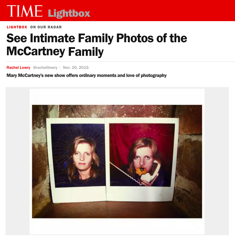 SEE INTIMATE FAMILY PHOTOS OF THE MCCARTNEY FAMILY    MARY MCCARTNEY'S NEW SHOW OFFERS ORDINARY MOMENTS AND LOVE OF PHOTOGRAPHY    TIME LIGHTBOX/NOVEMBER 2015