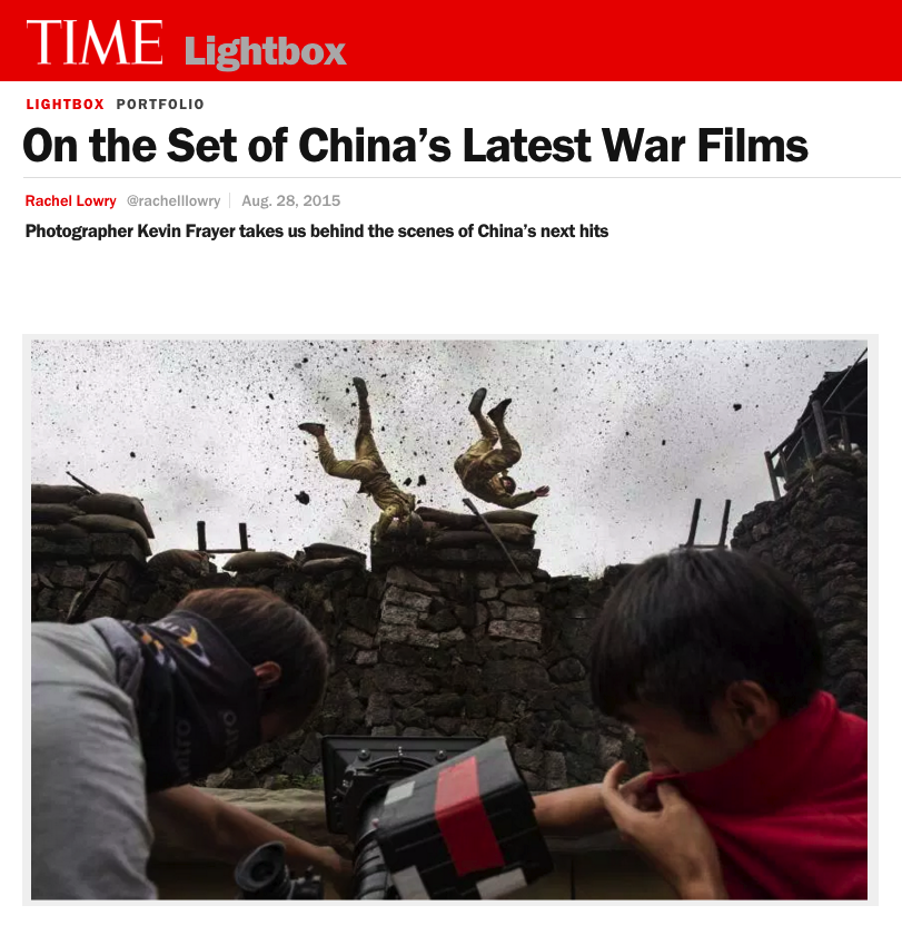 ON THE SET OF CHINA'S LATEST WAR FILMS PHOTOGRAPHER KEVIN FRAYER TAKES US BEHIND THE SCENES OF CHINA'S NEXT HITS TIME LIGHTBOX/AUGUST 2015