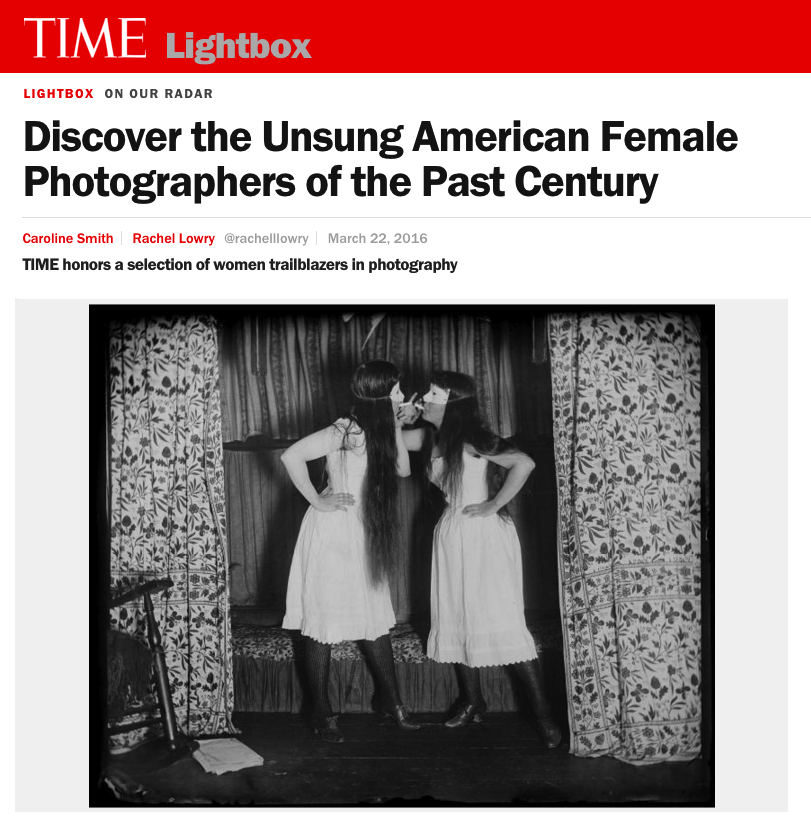 DISCOVER THE UNSUNG AMERICAN FEMALE PHOTOGRAPHERS OF THE PAST CENTURY TIME HONORS A SELECTION OF WOMEN TRAILBLAZERS IN PHOTOGRAPHY TIME LIGHTBOX/MARCH 2016