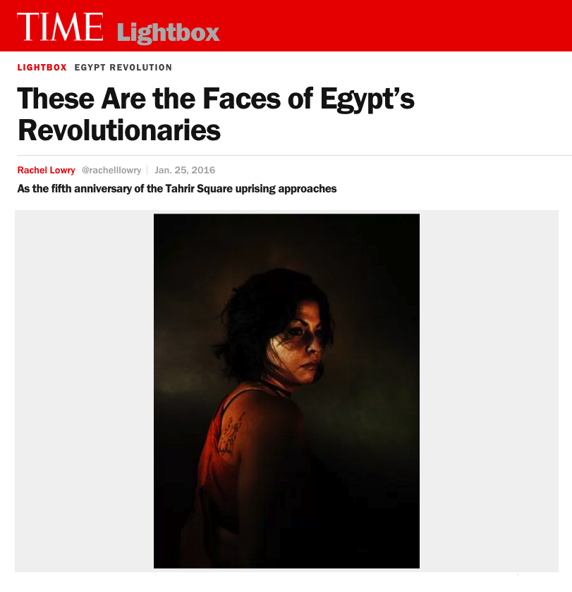 SEE THE FACES OF EGYPT'S REVOLUTIONARIES AS THE FIFTH ANNIVERSARY OF THE TAHRIR SQUARE UPRISING APPROACHES TIME LIGHTBOX/JANUARY 2016