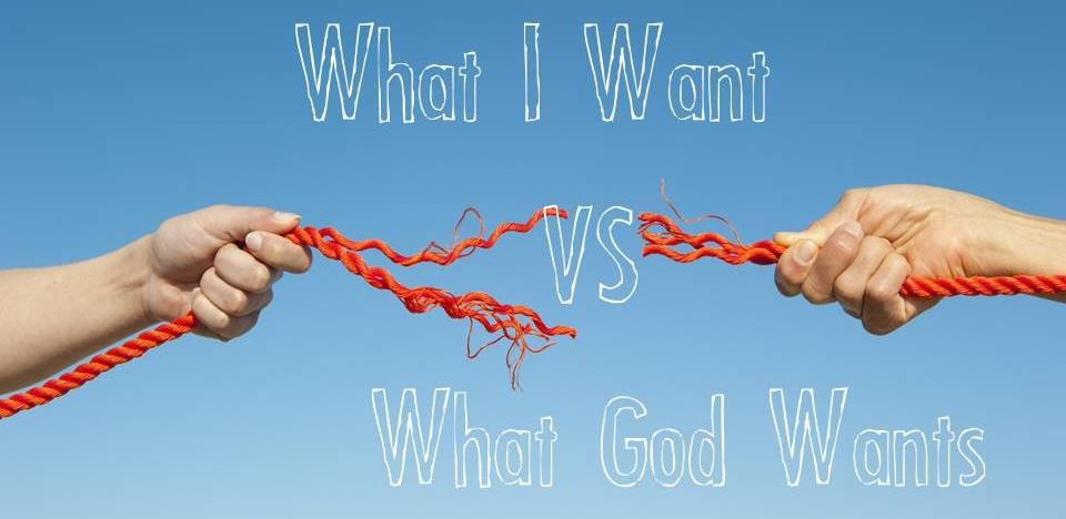 What I want vs What God wants.jpg