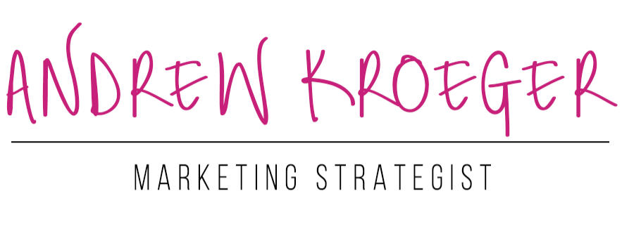 Andrew Kroeger – Marketing Strategist