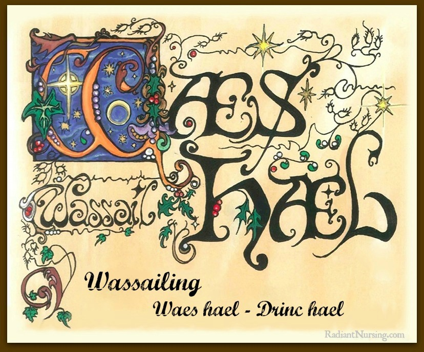 Wassailing. The greeting and response of Waes hael – Drinc hael is called out to wish good health.