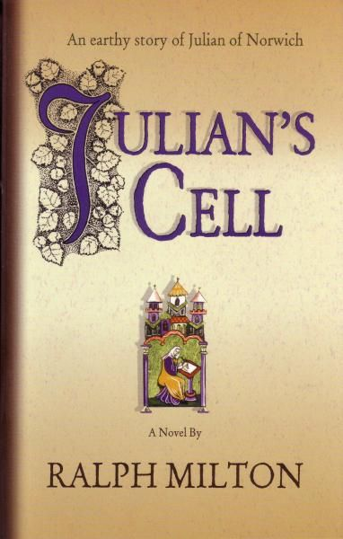 Julian's Cell – captures the life and times of Julian of Norwich.