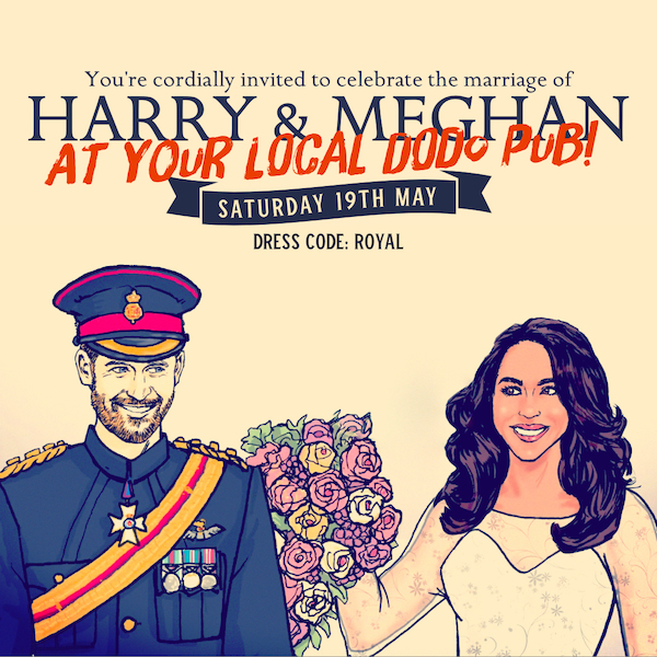 SATURDAY 19TH MAY  Harry and Meghan are getting hitched! Watch the festivities from the Rickety...