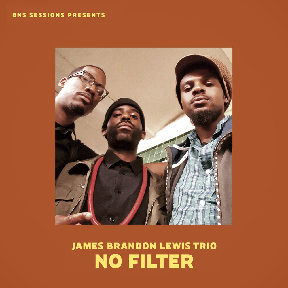"James Brandon Lewis Trio Presents New Album "" No Filter ""  out today !"