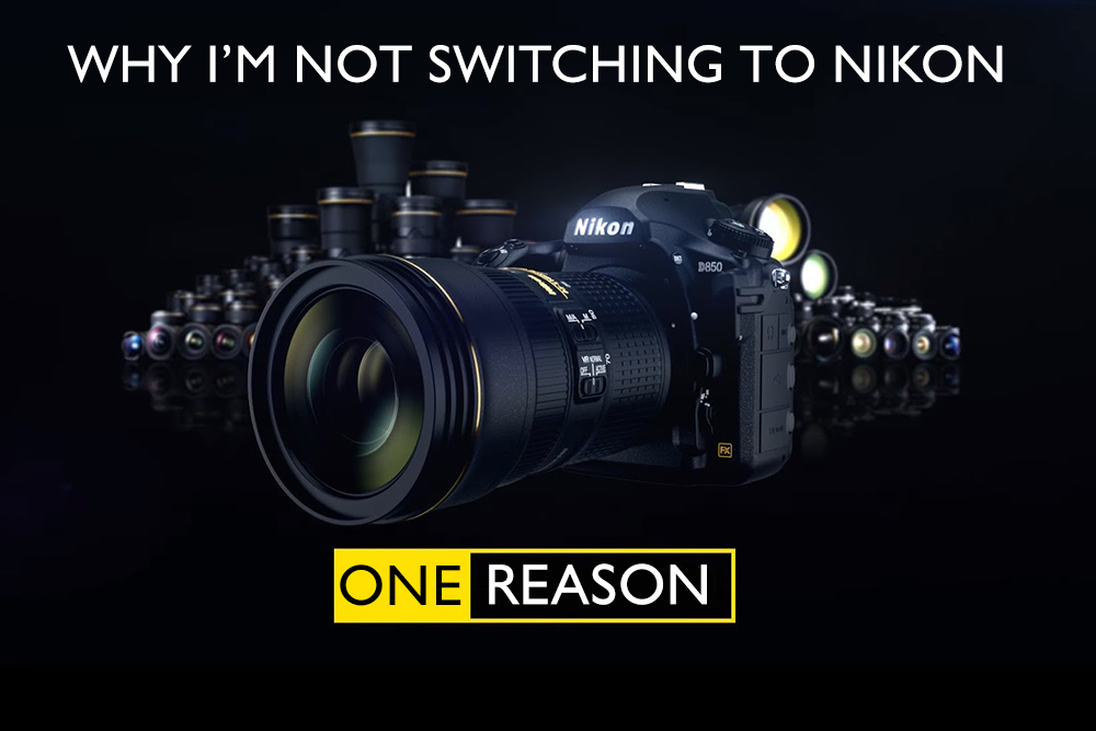 GEAR TALK | The One Reason I'm Not Switching to Nikon — Deep Green
