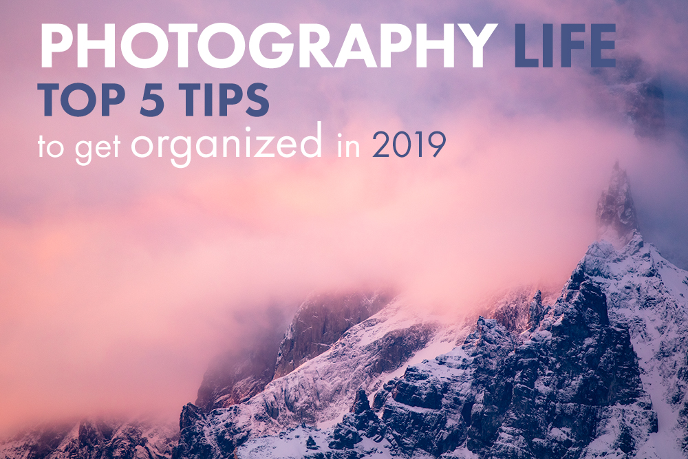 Lets Get Organized Free Workshop Monday >> Photo Life 5 Tips To Get Organized In 2019 Deep Green Photography