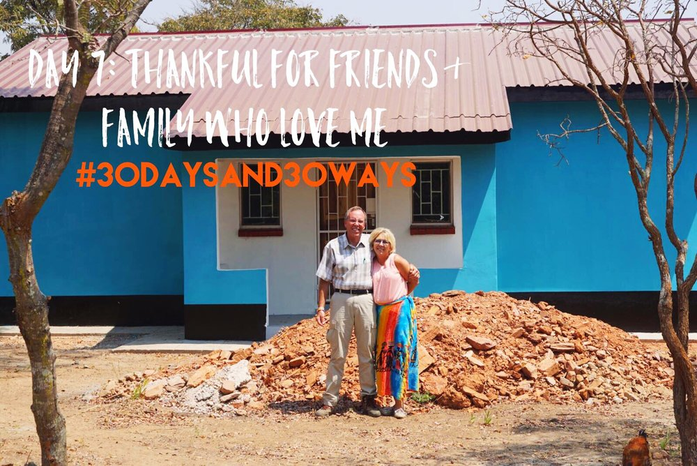Day 7: Today we're thankful for ALL our friends and family who love us and make our lives special!!! We want all of our   kids to know they're surrounded by people who love them! Two of those special people are Tony & Carol who have moved across the world on   a mission to give love!!  If you're feeling the love, consider sharing the love by giving monthly for Tony & Carol's living expenses in Zambia!