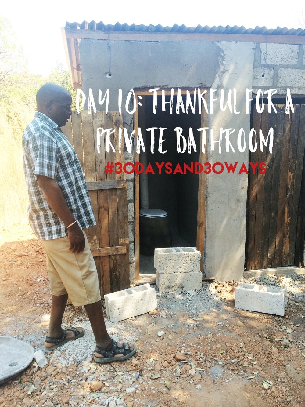 Day 10: We're thankful we have an abundance of places to use the bathroom and that we can do so in privacy! A private place to go potty seems like a no-brainer but not always easy in Kunchubwe Village! W  e're building a bathroom with 8 toilets with private stalls and doors! Help us build a safe place for kids to go potty by contributing to one toilet for $100!