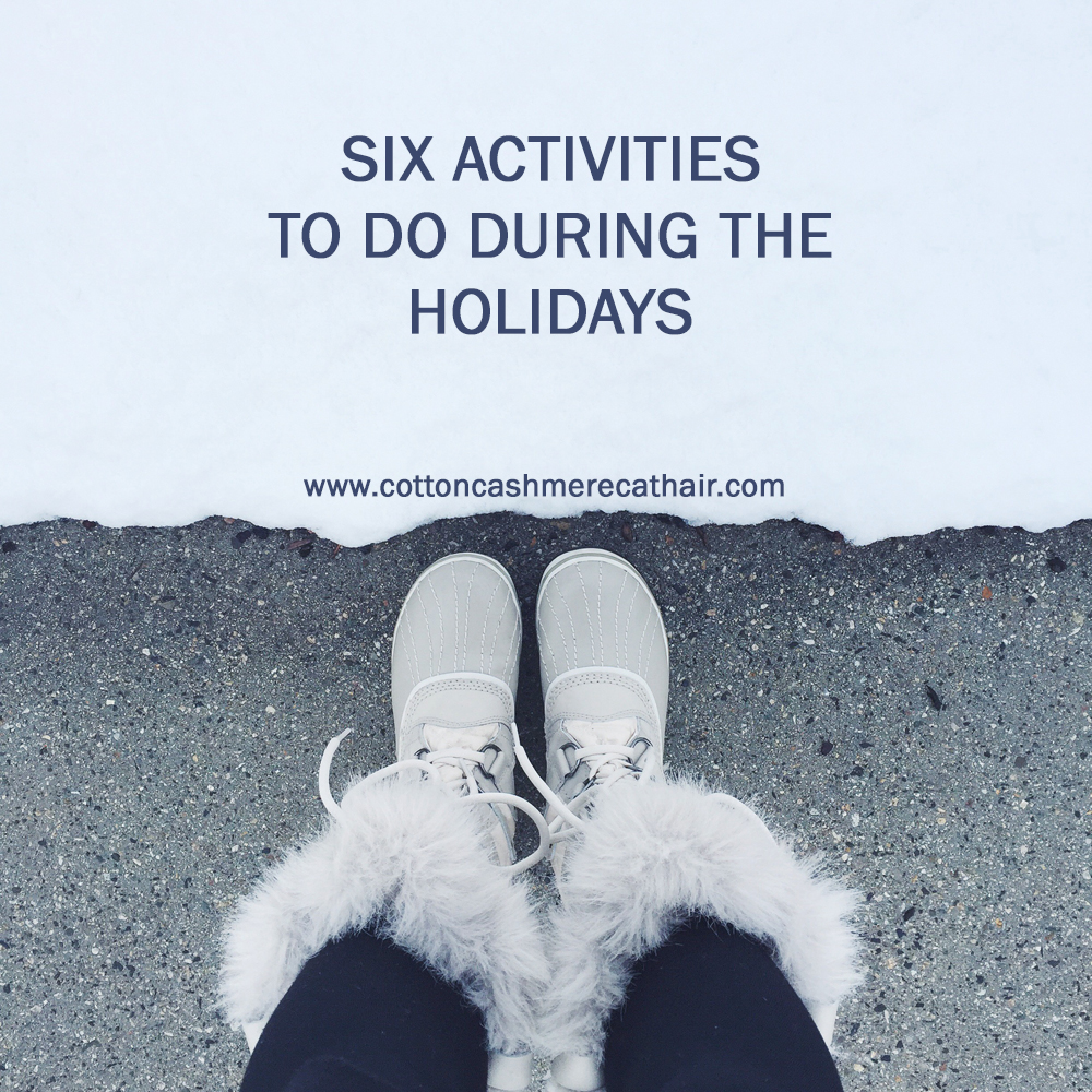Six activities to do during the holidays — Cotton Cashmere Cat Hair