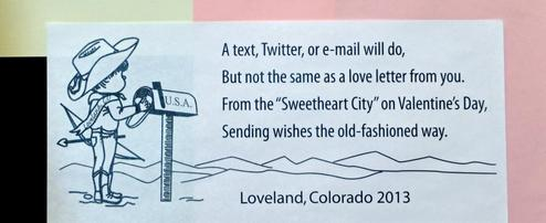 Here is an example of the 2013 cachet that would be stamped on your valentine. Photo from the  Loveland Chamber of Commerce website.