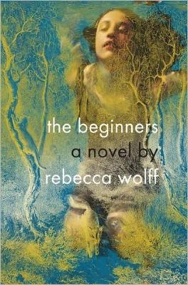 the beginners - rebecca wolff.jpg