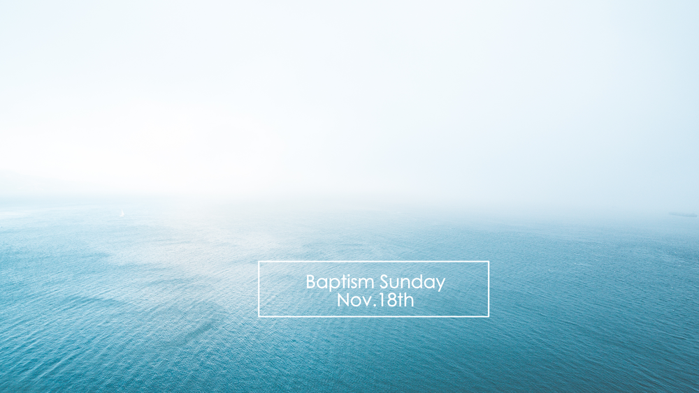 Baptism Sunday Nov. 2018 Slide.png