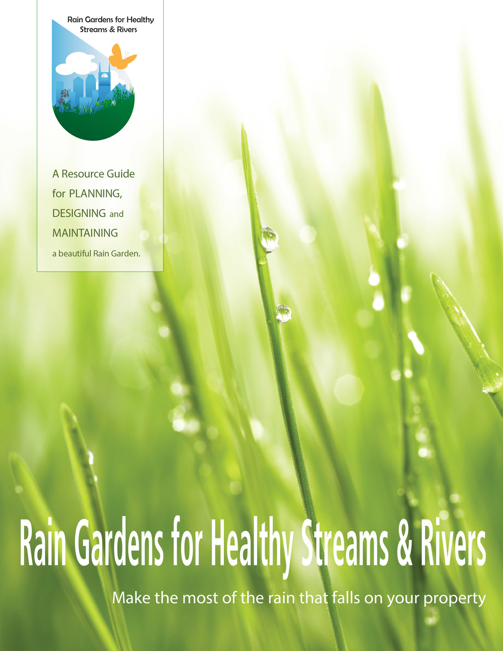 "Click on the image above to download the ""Rain Gardens for Healthy Streams & Rivers"" Manual. This guide will teach you everything you need to know about planting your very own rain garden, including but not limited to garden design templates and lists of preferred native plants to use in your garden."