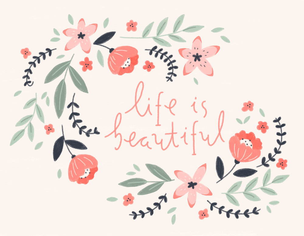 Life is Beautiful typography with illustrated flowers.