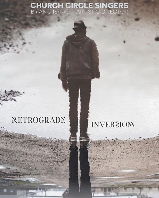 Retrograde | Inversion  November 17, 2017  St. Margaret's Episcopal Church, Annapolis  www.churchcirclesingers.org