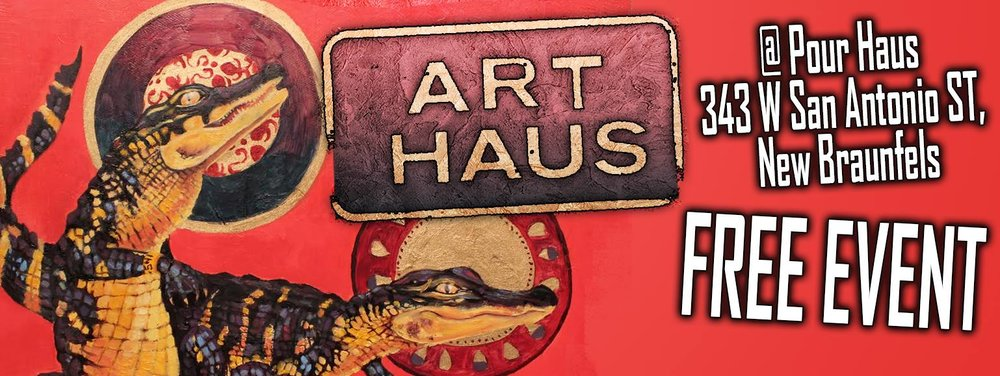 Art Haus at The Pour Haus - New Braunfels Tx - NB Scene