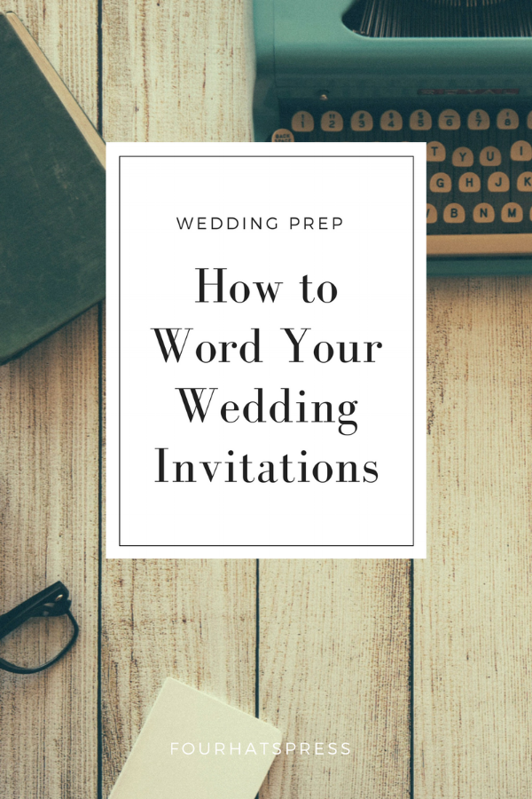 How to word your wedding invitations four hats press filmwisefo