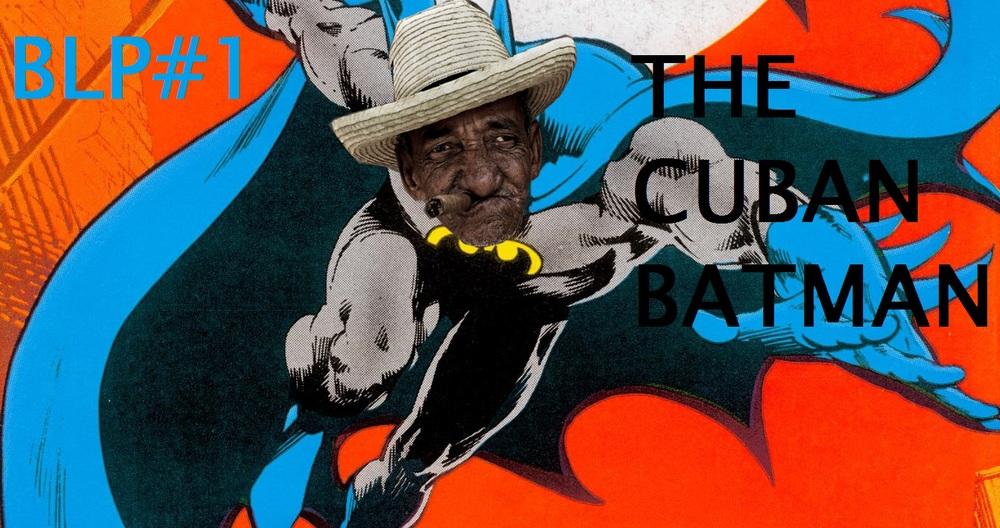 The Cuban Batman.jpg