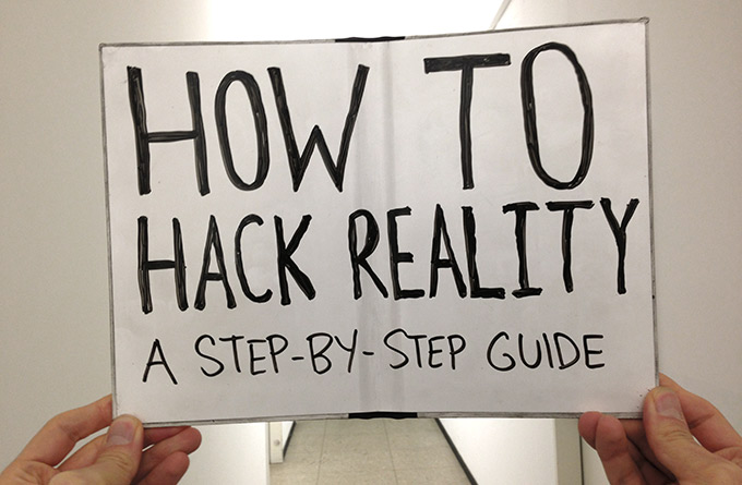 9 easy ways to hack yourself a better reality an illustrated step 9 easy ways to hack yourself a better reality an illustrated step by step guide ccuart Gallery