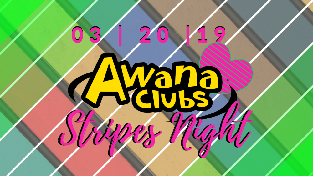 Copy of AWANA Stripes Night.png