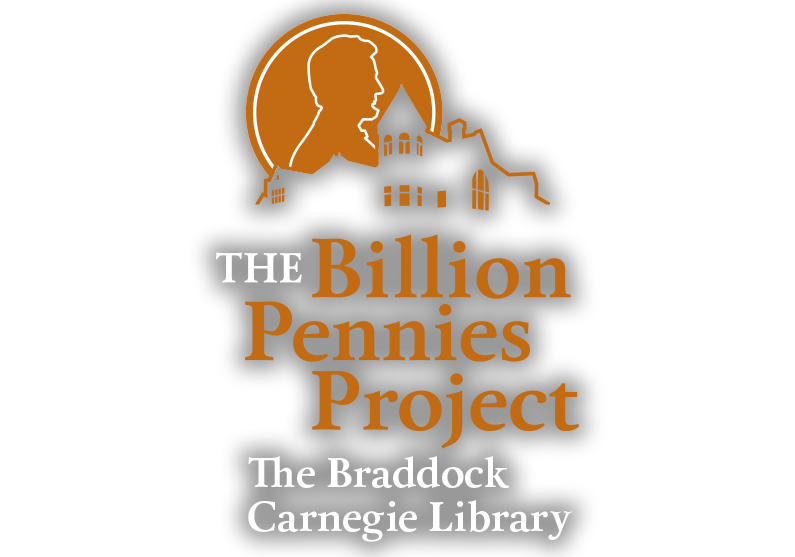 The Billion Pennies Project / The Braddock Carnegie Library