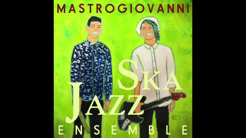 Ken and Rei Mastrogiovanni    released their first Ska album together called    Ska Jazz    in 2018.