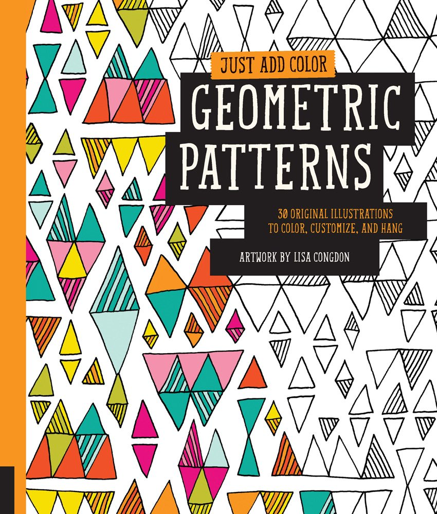 Holiday Gift Guide // For the Crafty: Lisa Congdon Just Add Color Geometric Patterns Coloring Book - Right at Home Shop