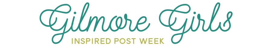 Gilmore Girls Inspired Post Week // rightathomeshop.com/blog