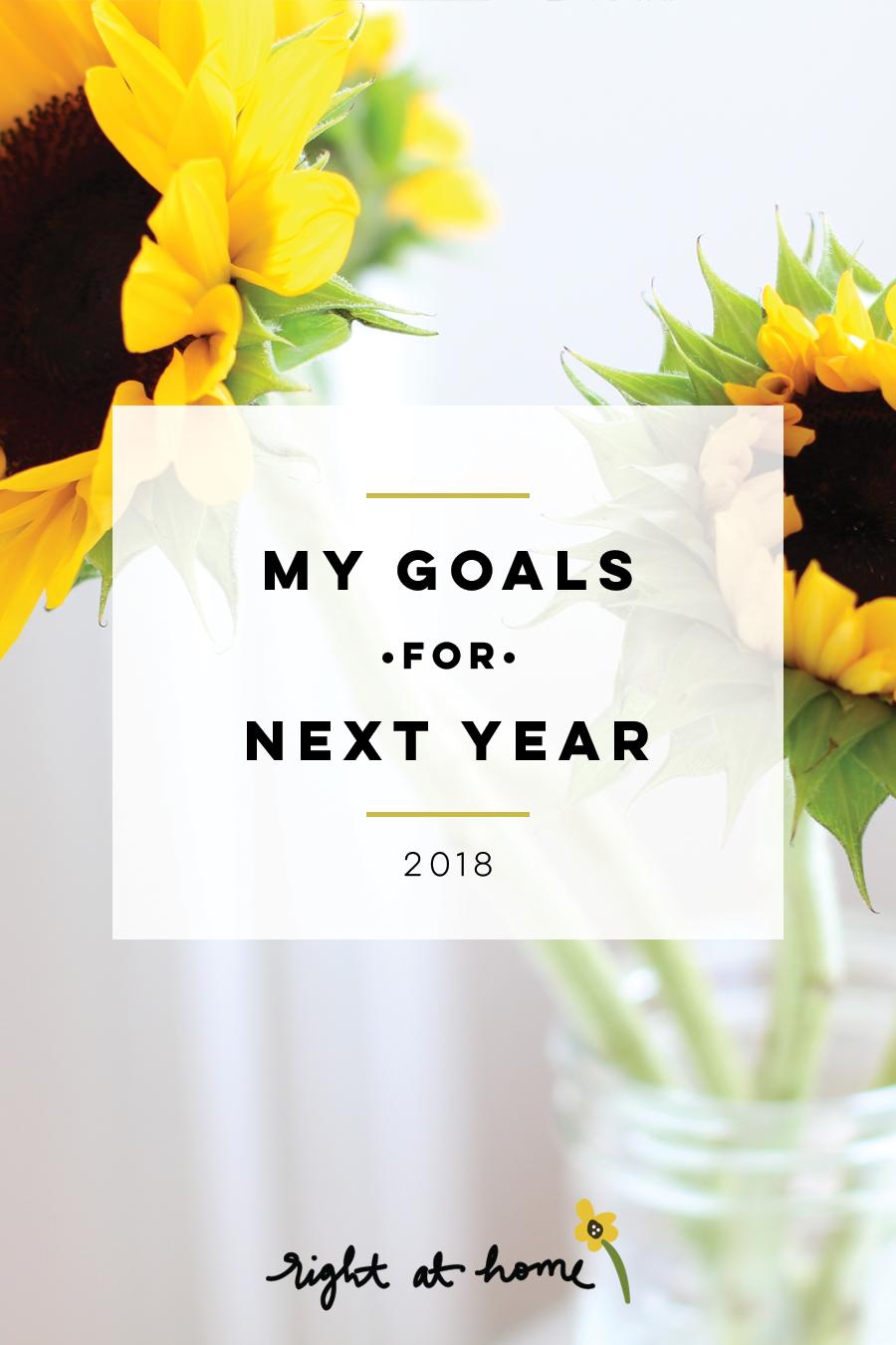 My 2018 Goals // Business, Life, & More - rightathomeshop.com/blog