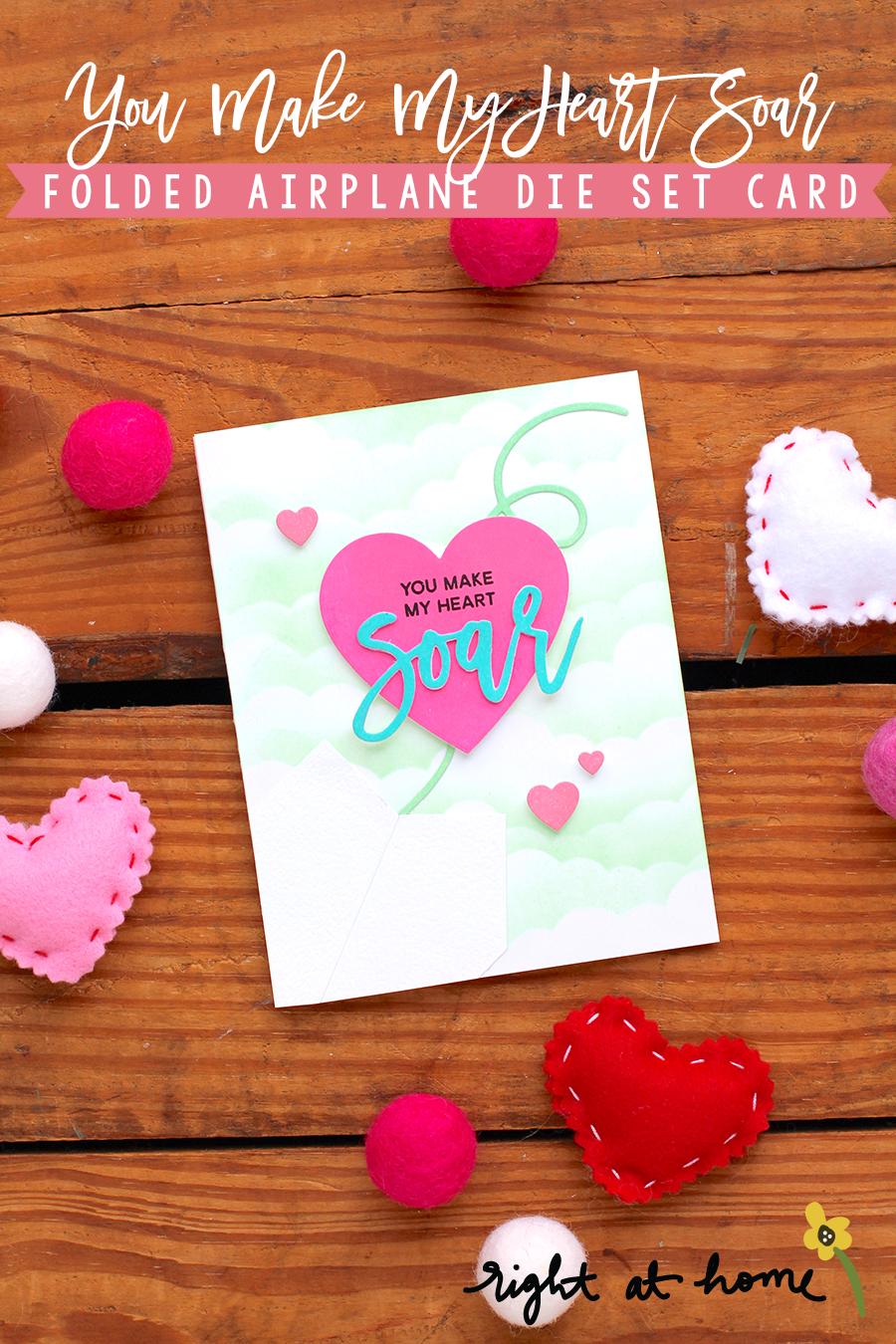 Day #4: You Make My Heart Soar Folded Airplane Die Set Card // rightathomeshop.com/blog