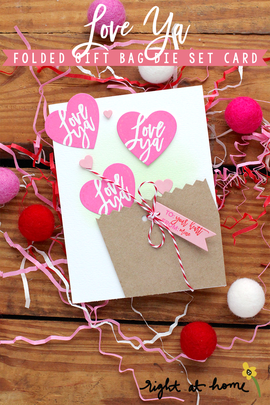 Day #5: Love Ya Folded Gift Bag Die Set Card // rightathomeshop.com/blog