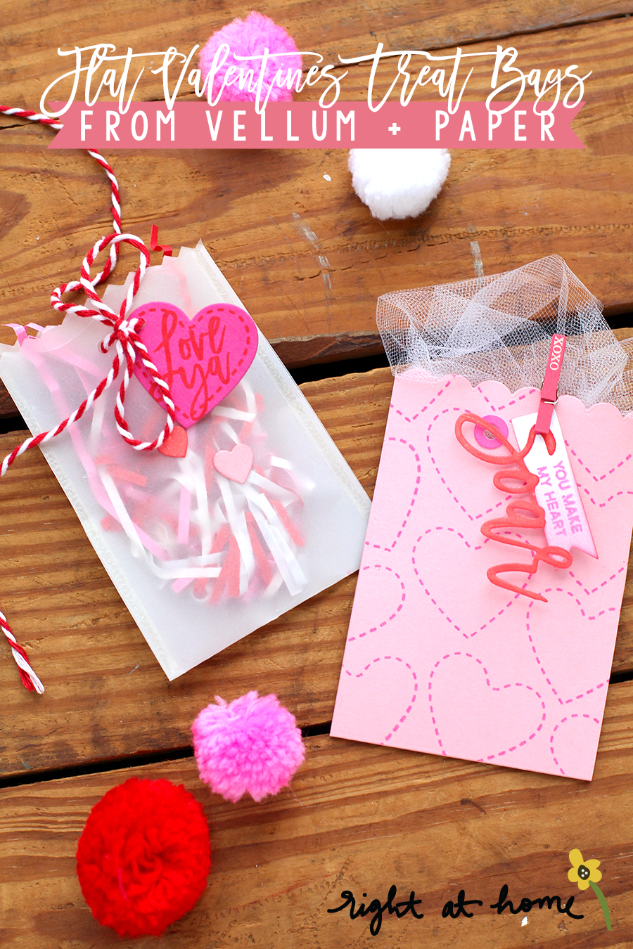 Day #8: Flat Vellum + Paper Valentines Treat Bags // rightathomeshop.com/blog