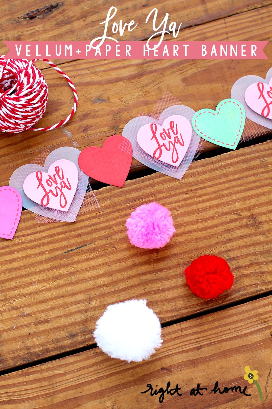 Day #10: Love Ya Vellum + Paper Heart Banner // rightathomeshop.com/blog