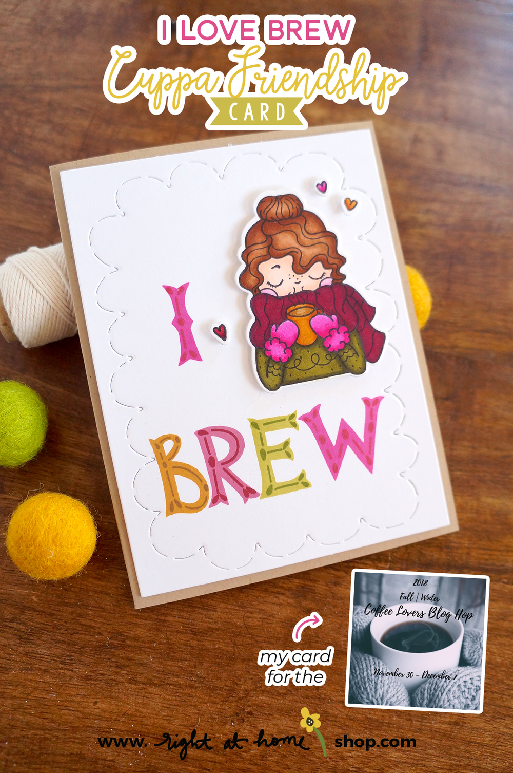I Love Brew Cuppa Friendship Card for the 2018 Fall | Winter Coffee Lovers Blog Hop on www.rightathomeshop.com/blog