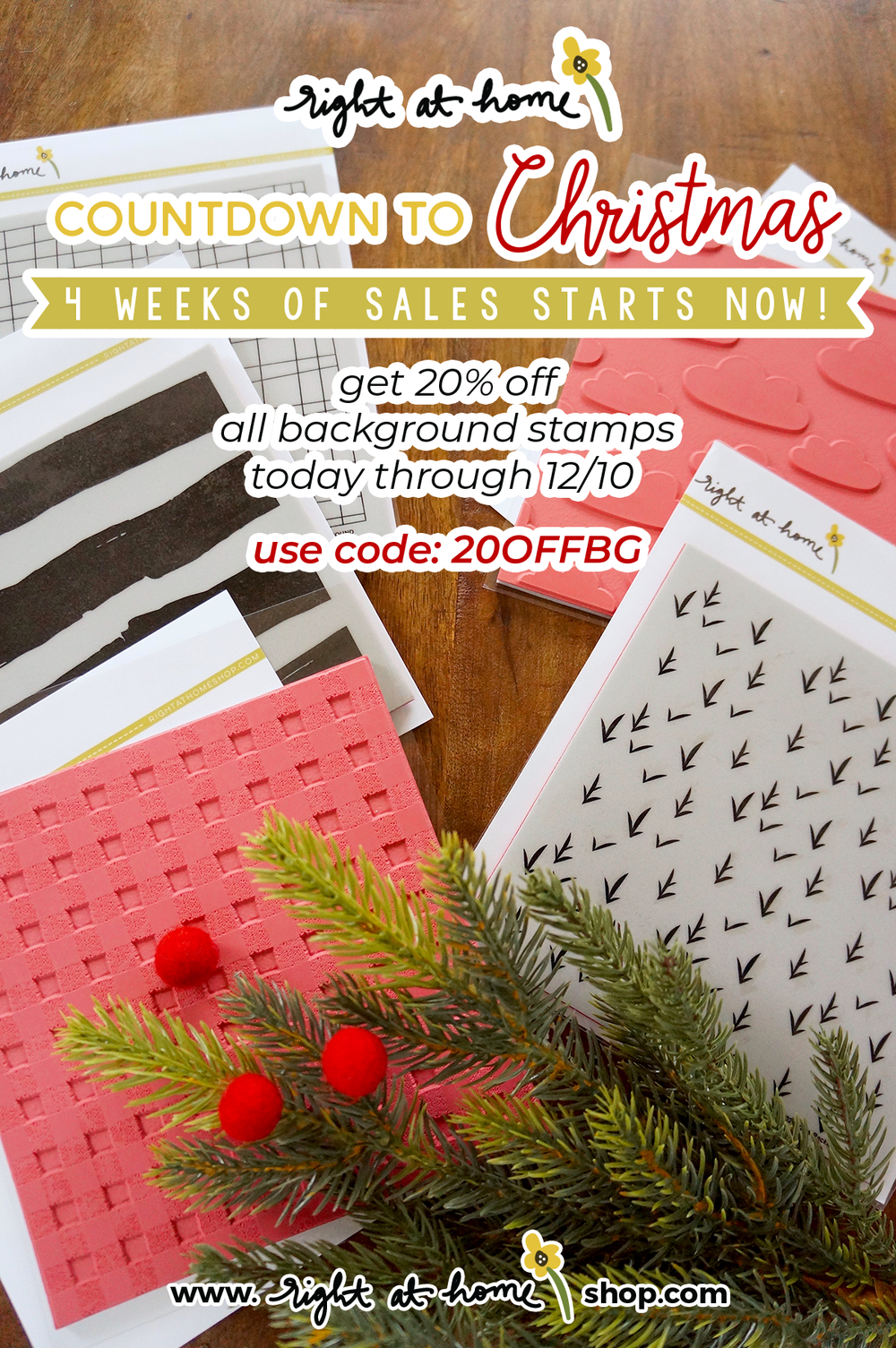 The Right at Home Countdown to Christmas 4 Week Sale Event Starts Now! Visit www.rightathomeshop.com to get 20% off ALL background stamps until 12/10/18 with code 20OFFBG