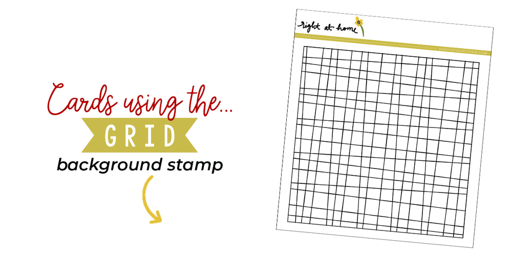 Click to visit www.rightathomeshop.com to view my favorite cards created using the Right at Home stamps Grid Background Stamp