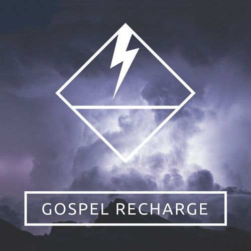 Gospel Recharge - _____